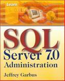 Learn MS SQL 7.0 Administration, Jeffrey Garbus, 1556227477