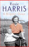 A Brighter Dawn, Rosie Harris, 0099527480
