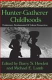 Hunter-Gatherer Childhoods : Evolutionary, Developmental and Cultural Perspectives, , 0202307484