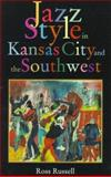 Jazz Style in Kansas City and the Southwest, Ross Russell, 0306807483