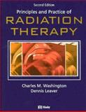 Principles and Practice of Radiation Therapy, Washington, Charles M. and Leaver, Dennis T., 0323017487