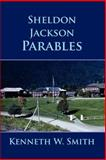 Sheldon Jackson Parables, Kenneth W. Smith, 0595447481