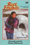 Hannah and the Snowy Hideaway, Hilda Stahl, 0891077480