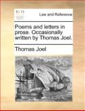 Poems and Letters in Prose Occasionally Written by Thomas Joel, Thomas Joel, 114069748X
