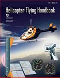 Helicopter Flying Handbook, U. S. Department of Transportation Federal Aviation Administration, 1483927482
