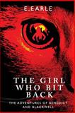 The Girl Who Bit Back, E. Earle, 1492217484