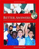 Better Answers : Written Performance That Looks Good and Sounds Smart, Cole, Ardith Davis, 1571107487