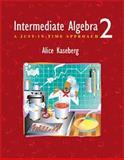 Intermediate Algebra : A Just-in-Time Approach, Alice Kaseberg, 0534357482