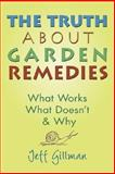 The Truth about Garden Remedies, Jeff Gillman, 0881927481