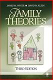 Family Theories, White, James M. and Klein, David M., 1412937485