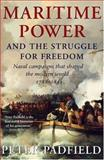 Maritime Power and the Struggle for Freedom, Peter Padfield, 1585677485