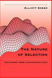 The Nature of Selection : Evolutionary Theory in Philosophical Focus, Sober, Elliott, 0226767485