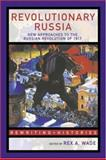 Revolutionary Russia : New Approaches to the Russian Revolution Of 1917, , 0415307481