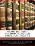 Brehms Thierleben, Allgemeine Kunde des Thierreichs, Ernst Ludwig Taschenberg and Oscar Schmidt, 1145797482