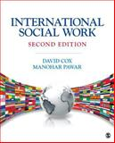International Social Work : Issues, Strategies, and Programs, Cox, David R. (Ray) and Pawar, Manohar S. (Shankar), 1452217483