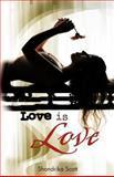 Love Is Love, Shondrika Scott, 1466937483