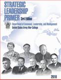 Strategic Leadership Primer, 3rd Edition, United States College and Leadership, Department of and Management, 1481167480