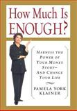 How Much Is Enough?, Pamela York Klainer, 0465037488