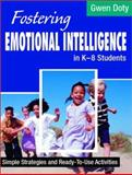 Fostering Emotional Intelligence in K-8 Students : Simple Strategies and Ready-to-Use Activities, Doty, Gwen, 0761977481