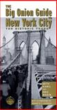 The Big Onion Guide to New York City : Ten Historic Tours, Wakin, Eric, 0814747485