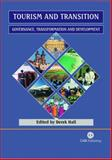 Tourism and Transition : Governance, Transformation and Development, D Hall, 0851997481