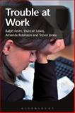 Trouble at Work, Fevre, Ralph and Lewis, Duncan, 1472557484