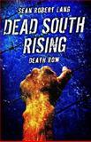Dead South Rising: Death Row, Seán Lang, 1500717487