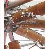 Building with Bamboo : Design and Technology of a Sustainable Architecture, Minke, Gernot, 3034607482