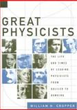 Great Physicists, William H. Cropper, 0195137485
