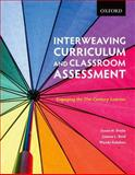 Interweaving Curriculum and Classroom Assessment : Engaging Students in 21st-Century Learner, Drake, Susan M. and Kolohon, Wendy, 0195447484