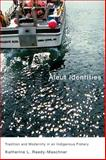 Aleut Identities : Tradition and Modernity in an Indigenous Fishery, Reedy-Maschner, Katherine L., 0773537481