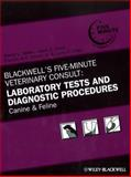 Laboratory Tests and Diagnostic Procedures : Canine and Feline, , 081381748X