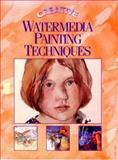 Creative Watermedia Painting Techniques, Eaglemoss Staff, 0891347488