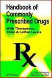 Handbook of Commonly Prescribed Drugs with Therapeutic : Toxic and Lethal Levels (2005) Pocket Size, Digregorio, G. John and Barbier, Edward J., 0942447484
