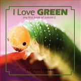 I Love Green, Teresa Tallman, 0982597487