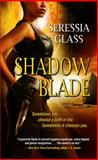 Shadow Blade, Seressia Glass, 1476747482