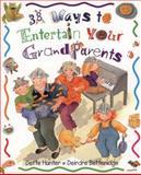 38 Ways to Entertain Your Grandparents, Dette Hunter, 1550377485