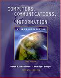 Computers, Communications, and Information : A User's Introduction : Core Version, Hutchinson, Sarah E. and Sawyer, Stacey C., 0072297484
