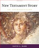 New Testament Story : An Introduction, Barr, David L., 053462748X