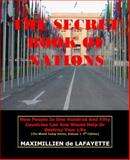 The Secret Book of Nations : How People in 150 Countries Can and Would Help or Destroy Your Life, de Lafayette, Maximillien, 0939877481
