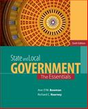State and Local Government : The Essentials, Bowman, Ann O'M. and Kearney, Richard C., 1285737482