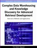 Complex Data Warehousing and Knowledge Discovery for Advanced Retrieval Development : Innovative Methods and Applications, Tho Manh Nguyen, 160566748X