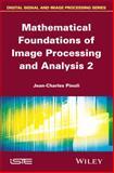 Mathematical Foundations of Image Processing and Analysis Volume 2, Pinoli, 184821748X