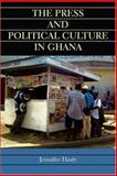 The Press and Political Culture in Ghana, Hasty, Jennifer, 0253217482