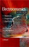 Electroceramics : Materials, Properties, Applications, Moulson, A. J. and Herbert, J. M., 0471497487