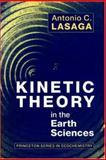Kinetic Theory in the Earth Sciences, Lasaga, Antonio C., 0691037485