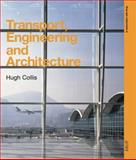 Transport, Engineering and Architecture, Collis, Hugh, 0750677481
