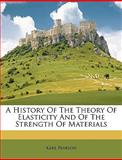 A History of the Theory of Elasticity and of the Strength of Materials, Karl Pearson, 1149407484