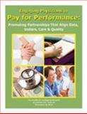 Engaging Physicians in Pay for Performance : Promoting Partnerships That Align Data, Dollars, Care and Quality, Hosler, Fred and O'Neill, Michael, 1934647489