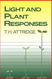 Light and Plant Responses : A Study of Plant Photophysiology and the Natural Environment, Attridge, T. H., 0521427487